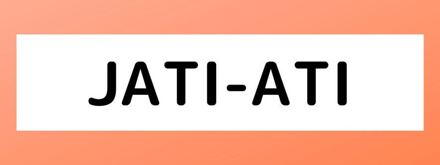 JATI-ATI